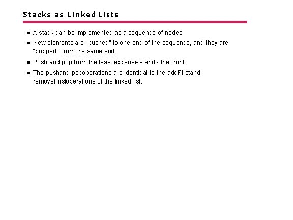 Stacks as Linked Lists A stack can be implemented as a sequence of nodes.