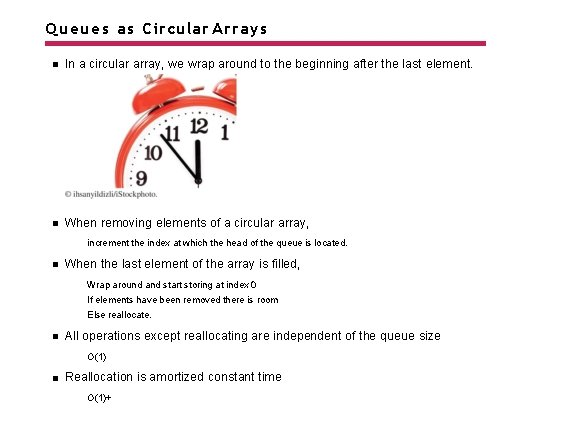 Queues as Circular Arrays In a circular array, we wrap around to the beginning