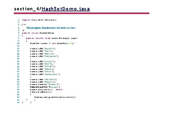 section_4/Hash. Set. Demo. java 1 2 3 4 5 6 7 8 9 10