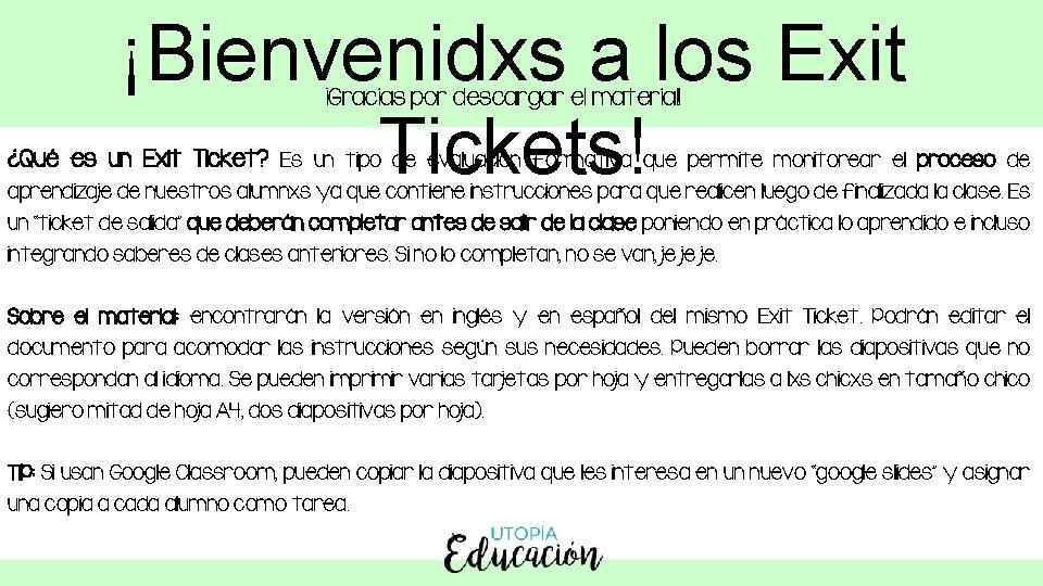 ¡Bienvenidxs a los Exit Tickets! ¡Gracias por descargar el material! ¿Qué es un Exit