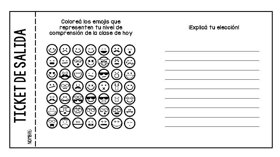 nombr. E: Ticket de salida Coloreá los emojis que representen tu nivel de comprensión