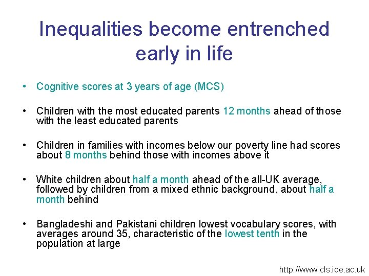 Inequalities become entrenched early in life • Cognitive scores at 3 years of age