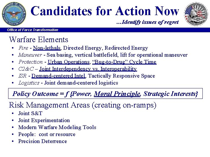 Candidates for Action Now …Identify issues of regret Office of Force Transformation Warfare Elements