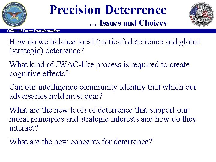 Precision Deterrence … Issues and Choices Office of Force Transformation How do we balance