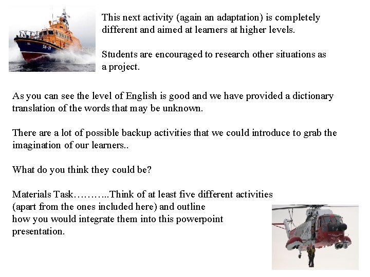 This next activity (again an adaptation) is completely different and aimed at learners at