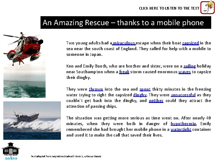 CLICK HERE TO LISTEN TO THE TEXT An Amazing Rescue – thanks to a