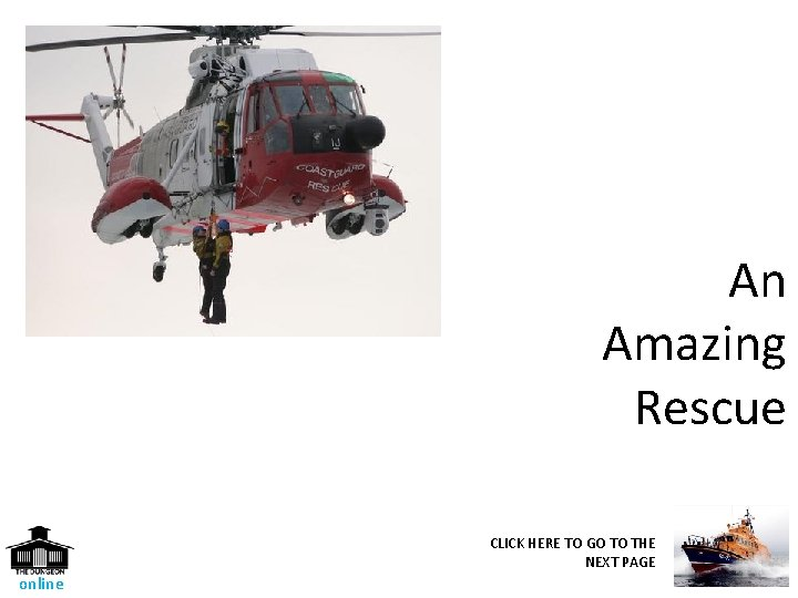 An Amazing Rescue CLICK HERE TO GO TO THE NEXT PAGE online