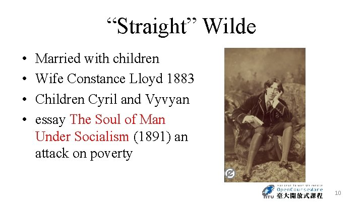 """""""Straight"""" Wilde • • Married with children Wife Constance Lloyd 1883 Children Cyril and"""