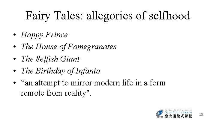 Fairy Tales: allegories of selfhood • • • Happy Prince The House of Pomegranates