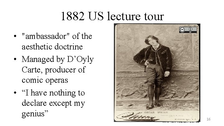"""1882 US lecture tour • """"ambassador"""" of the aesthetic doctrine • Managed by D'Oyly"""