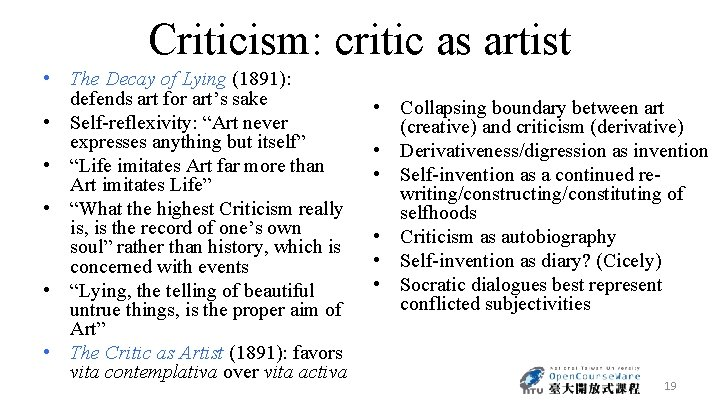 Criticism: critic as artist • The Decay of Lying (1891): defends art for art's