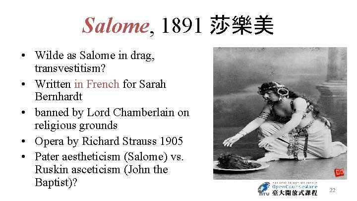 Salome, 1891 莎樂美 • Wilde as Salome in drag, transvestitism? • Written in French