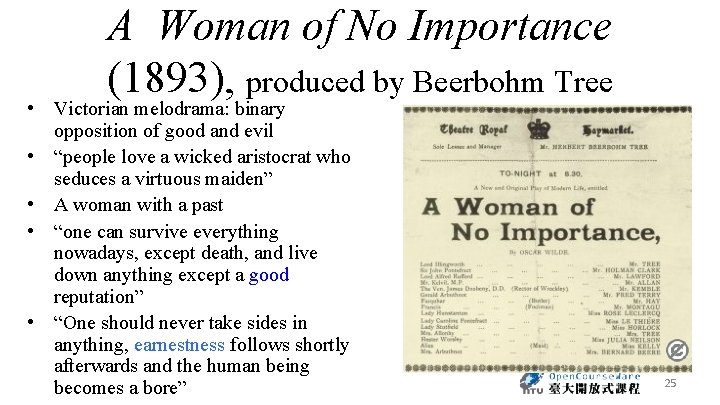 A Woman of No Importance (1893), produced by Beerbohm Tree • Victorian melodrama: binary