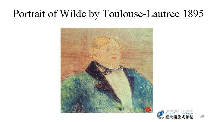 Portrait of Wilde by Toulouse-Lautrec 1895 30