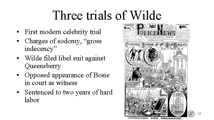 """Three trials of Wilde • First modern celebrity trial • Charges of sodomy, """"gross"""
