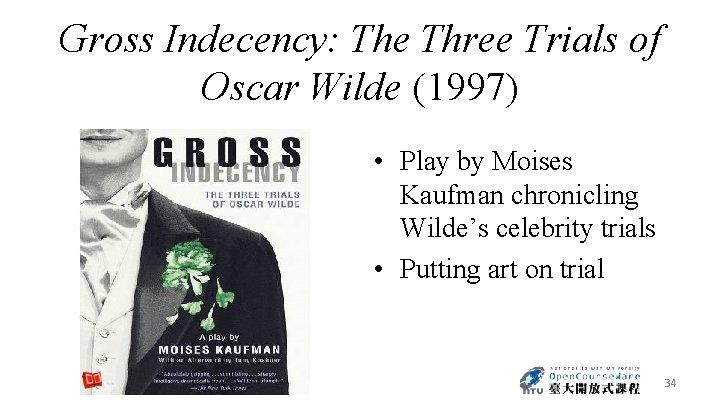 Gross Indecency: The Three Trials of Oscar Wilde (1997) • Play by Moises Kaufman