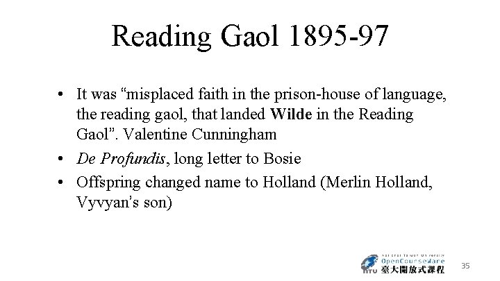 """Reading Gaol 1895 -97 • It was """"misplaced faith in the prison-house of language,"""