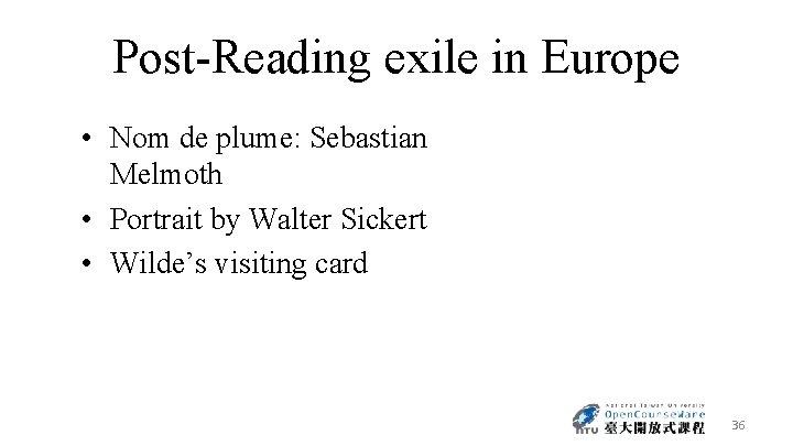 Post-Reading exile in Europe • Nom de plume: Sebastian Melmoth • Portrait by Walter