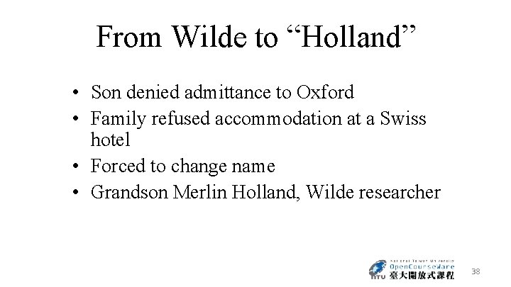 """From Wilde to """"Holland"""" • Son denied admittance to Oxford • Family refused accommodation"""