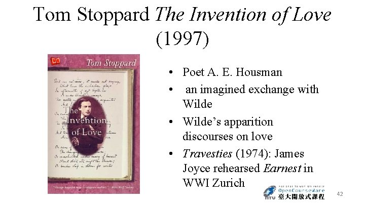 Tom Stoppard The Invention of Love (1997) • Poet A. E. Housman • an