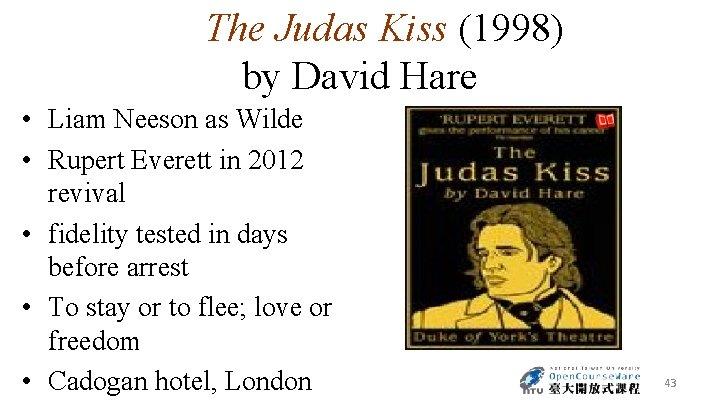 The Judas Kiss (1998) by David Hare • Liam Neeson as Wilde • Rupert