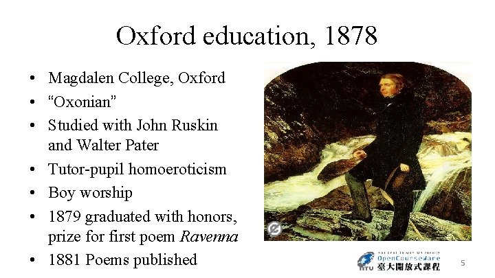"""Oxford education, 1878 • Magdalen College, Oxford • """"Oxonian"""" • Studied with John Ruskin"""