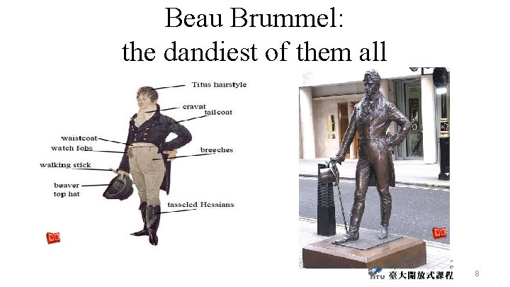 Beau Brummel: the dandiest of them all 8
