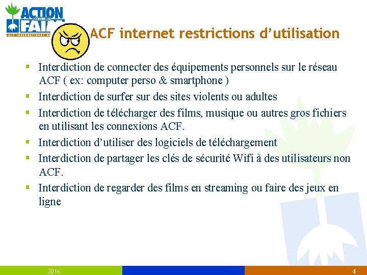 ACF internet restrictions d'utilisation § Interdiction de connecter des équipements personnels sur le réseau