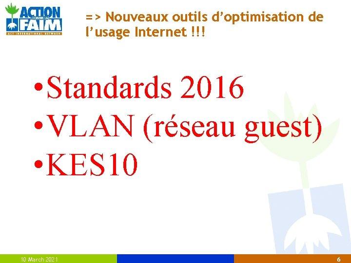 => Nouveaux outils d'optimisation de l'usage Internet !!! • Standards 2016 • VLAN (réseau