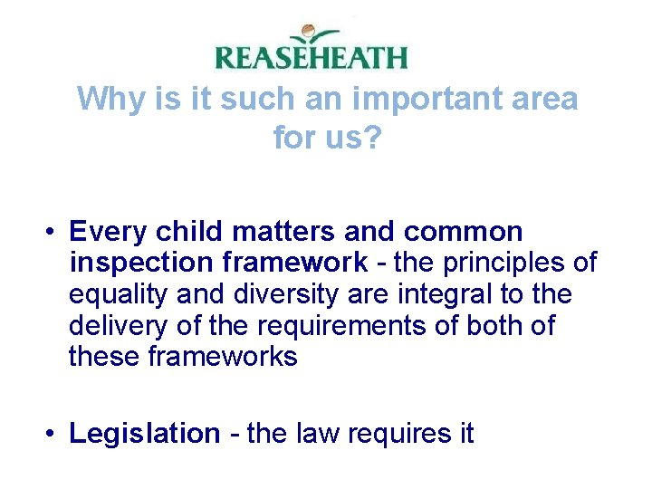 Why is it such an important area for us? • Every child matters and