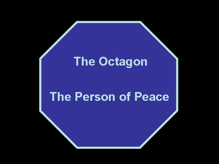 The Octagon The Person of Peace