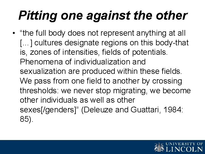 """Pitting one against the other • """"the full body does not represent anything at"""