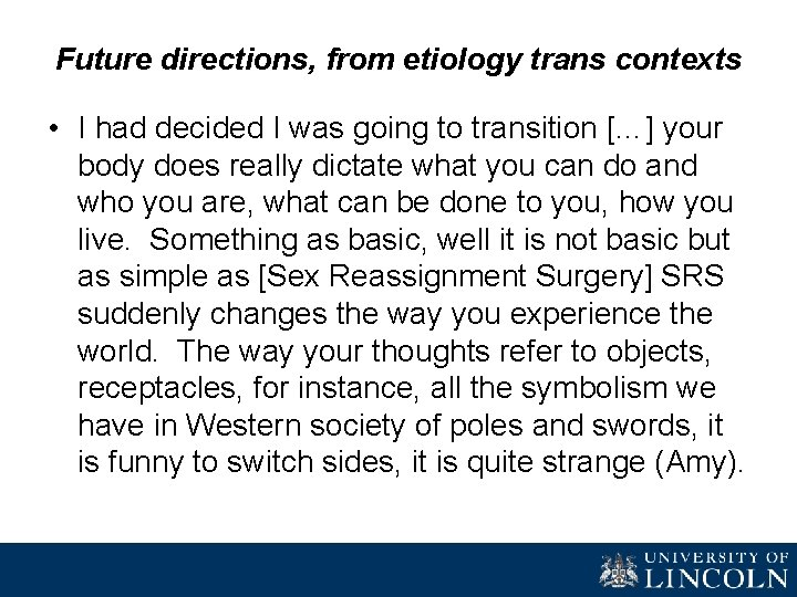 Future directions, from etiology trans contexts • I had decided I was going to