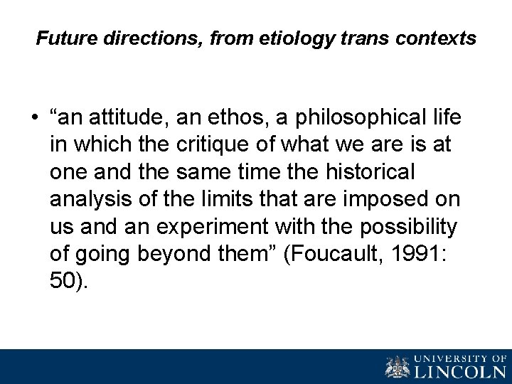 """Future directions, from etiology trans contexts • """"an attitude, an ethos, a philosophical life"""