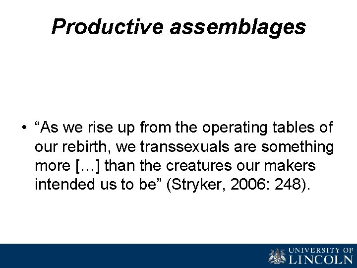 """Productive assemblages • """"As we rise up from the operating tables of our rebirth,"""