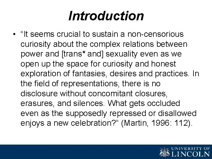 """Introduction • """"It seems crucial to sustain a non-censorious curiosity about the complex relations"""