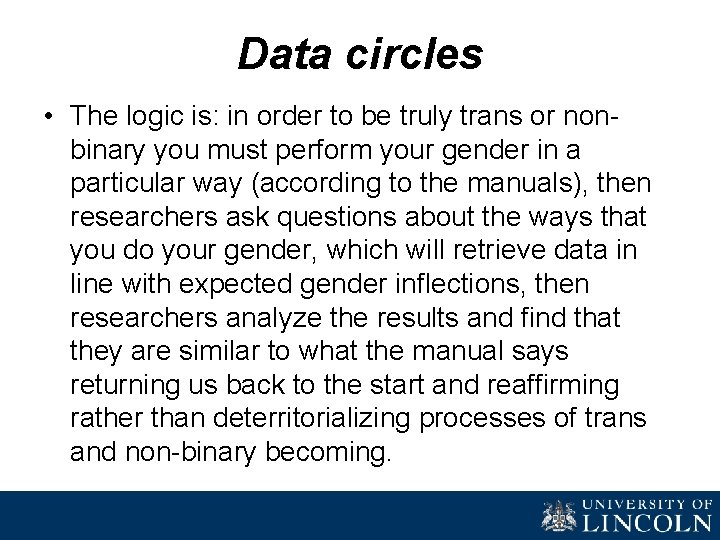 Data circles • The logic is: in order to be truly trans or nonbinary
