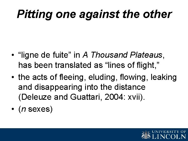 """Pitting one against the other • """"ligne de fuite"""" in A Thousand Plateaus, has"""