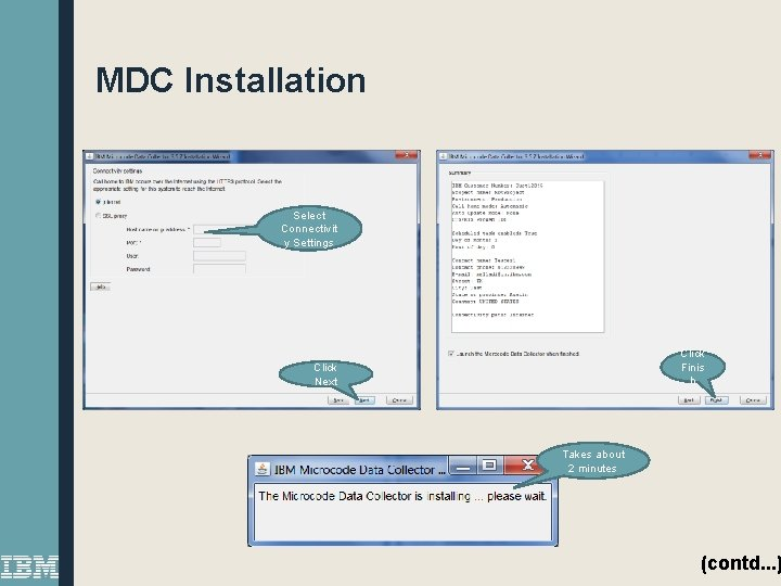 MDC Installation Select Connectivit y Settings Click Finis h Click Next Takes about 2