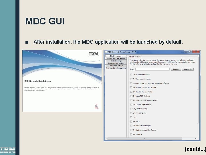 MDC GUI ■ After installation, the MDC application will be launched by default. (contd.