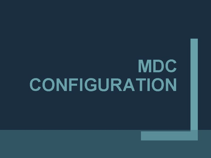 MDC CONFIGURATION