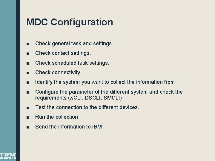 MDC Configuration ■ Check general task and settings. ■ Check contact settings. ■ Check