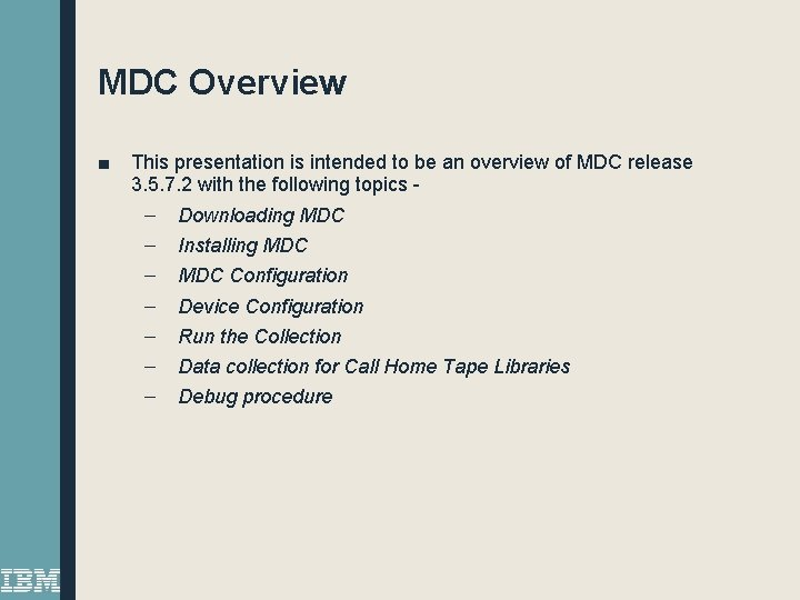 MDC Overview ■ This presentation is intended to be an overview of MDC release