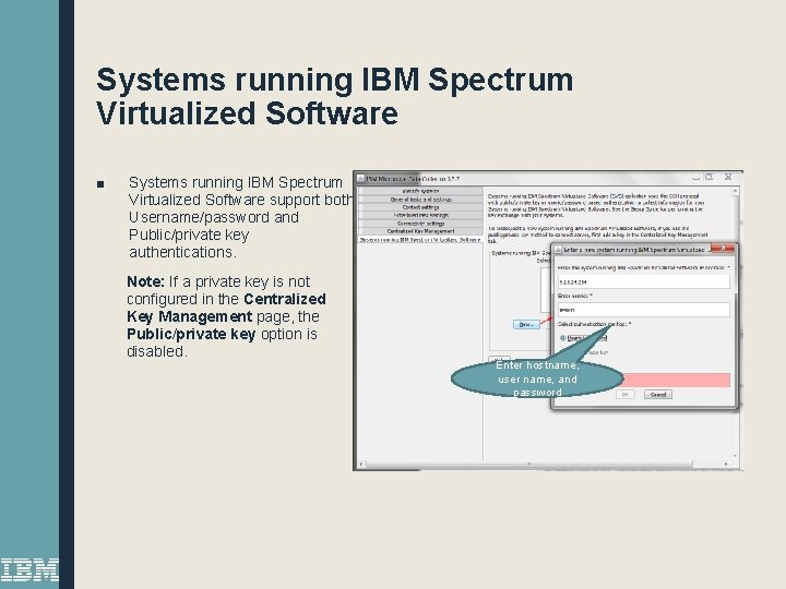 Systems running IBM Spectrum Virtualized Software ■ Systems running IBM Spectrum Virtualized Software support