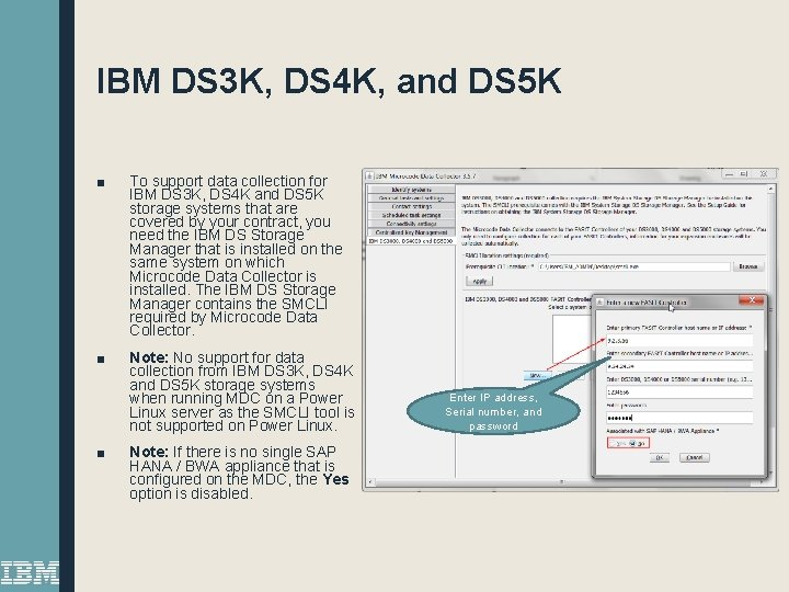 IBM DS 3 K, DS 4 K, and DS 5 K ■ To support