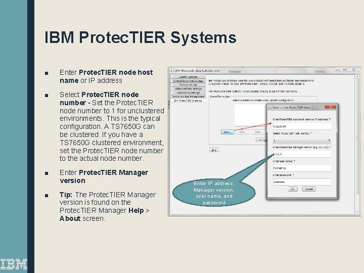 IBM Protec. TIER Systems ■ Enter Protec. TIER node host name or IP address