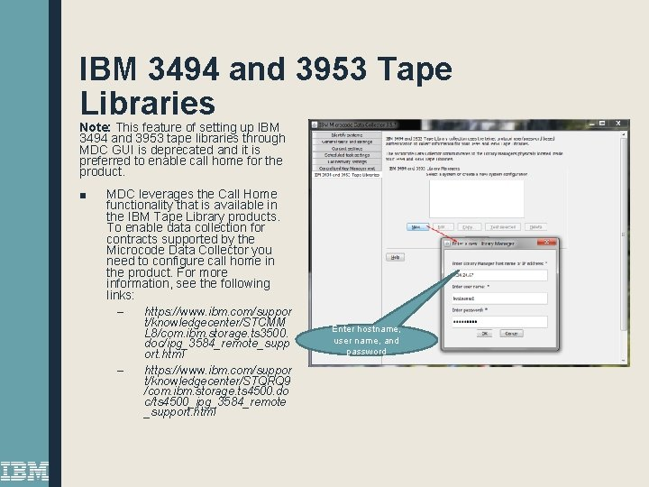 IBM 3494 and 3953 Tape Libraries Note: This feature of setting up IBM 3494