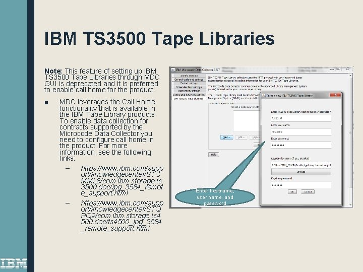 IBM TS 3500 Tape Libraries Note: This feature of setting up IBM TS 3500