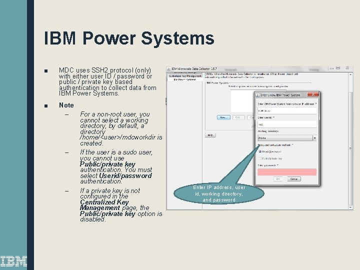 IBM Power Systems ■ MDC uses SSH 2 protocol (only) with either user ID