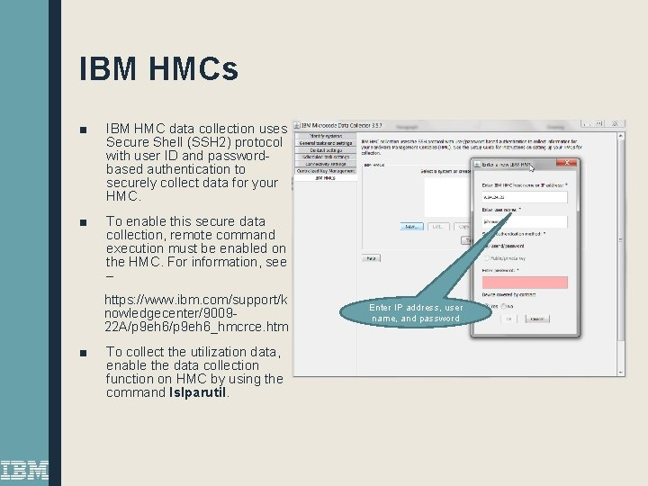 IBM HMCs ■ IBM HMC data collection uses Secure Shell (SSH 2) protocol with